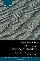 Another Cosmopolitanism (Berkeley Tanner Lectures) (The Berkeley Tanner Lectures)