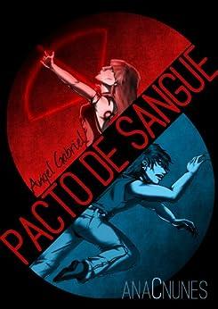 Angel Gabriel - Pacto de Sangue (Portuguese Edition) di [Nunes, Ana C.]