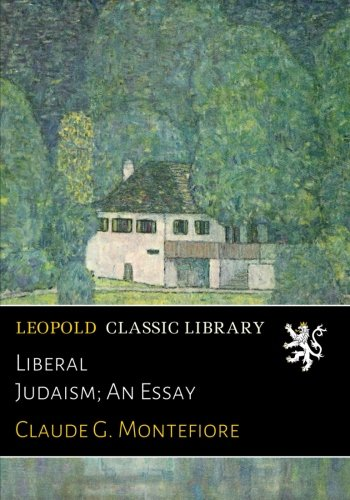 Liberal Judaism; An Essay