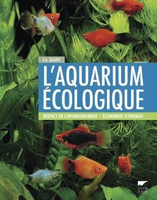 L'Aquarium écologique. Respect de l'environnement, Economies d'énergie
