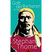 Gott der Barbaren: Roman