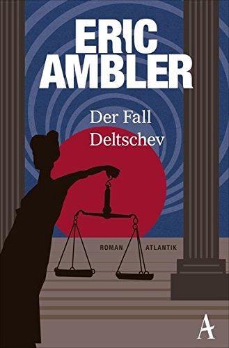 Ambler, Eric: Der Fall Deltschev