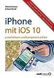 Image de iPhone mit iOS 10 : unterhaltsam und kompetent erklärt - für iPhone 7 (Plus), iPhone 6/6