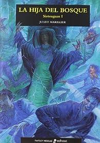La hija del bosque. Trilogía Sieteaguas I par Juliet Marillier