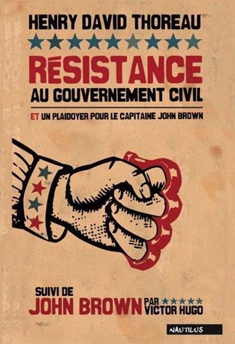 Résistance au gouvernement civil et plaidoyer pour le cpt John Brown, suivi de J. Brown par V. Hugo