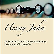 Henny Jahn spielt auf der historischen Marcussen-Orgel zu Dortmund-Eichlinghofen, Audio-CD