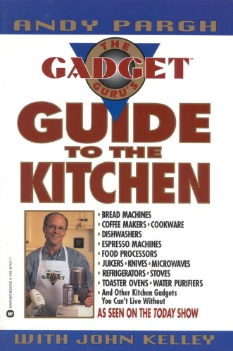 The Gadget Guru\'s Guide to the Kitchen