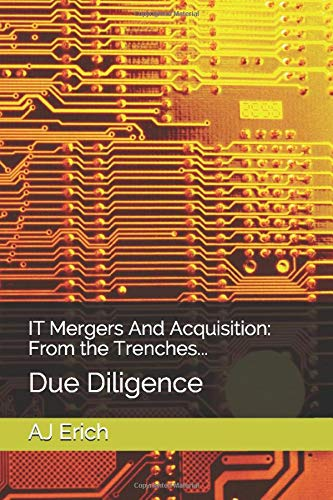 IT Mergers And Acquisition: From the Trenches...: Due Diligence