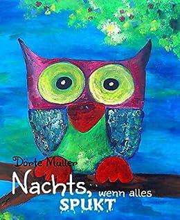 Nachts, wenn alles spukt: Spukgeschichten für Kinder (German ...
