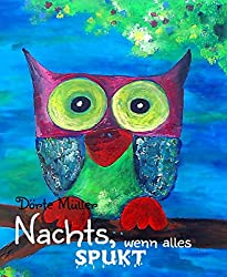Nachts, wenn alles spukt: Spukgeschichten für Kinder (German Edition)