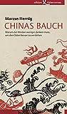 Chinas Bauch: Warum der Westen weniger denken muss, um den Osten besser zu verstehen