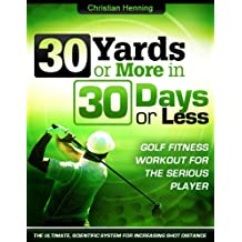 Golf Fitness: 30 Yards or More in 30 Days or Less