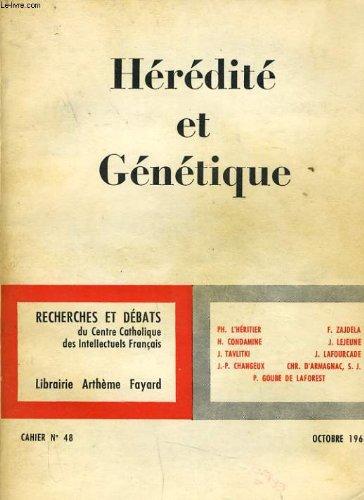 Heredite et genetique cahier n°48 : liminaire, qu'est-ce que l'hérédité, le matériel génétique, le code génétique, les mécanismes de régulation cellulaire chez les bactéries, l'hérédité non chromosomique, hérédité cellulaire et différentiation, par COLLECTIF