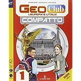 Geoclub compatto. Con espansione online. Per la Scuola media: 1