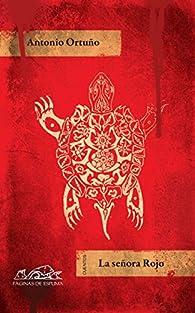 La Señora Rojo par Antonio Ortuño