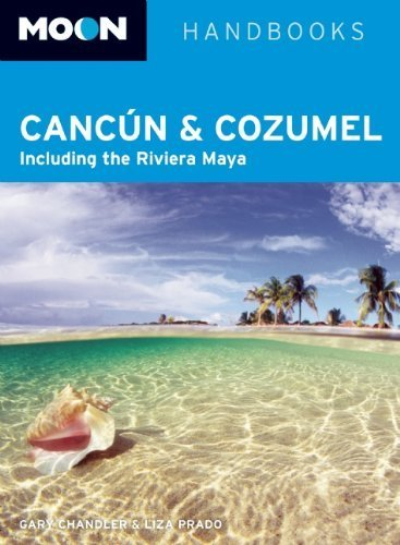 Moon Cancun and Cozumel: Including the Riviera Maya (Moon Handbooks) by Liza Prado (2009-10-06)