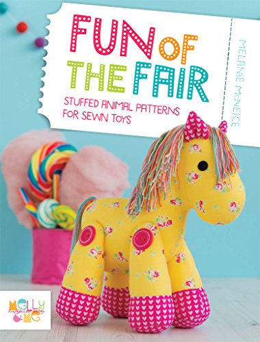 Fun of the Fair: Stuffed Animal Patterns for Sewn Toys (English Edition) (Fair Toy)