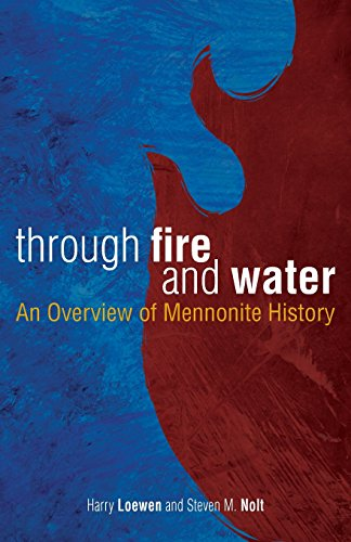 Through Fire And Water An Overview Of Mennonite History