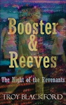 Booster & Reeves: The Night of the Revenants (English Edition) von [Blackford, Troy]