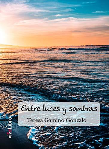 Entre luces y sombras por Teresa Gamino Gonzalo