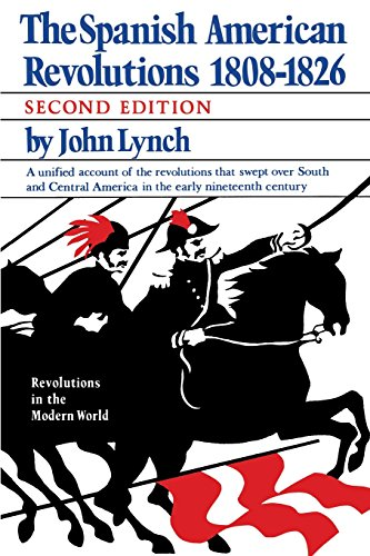 Spanish American Revolutions 1808-1826 (Revolutions in the Modern World)