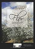 Flor de Almendro: principium et finis