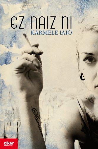 Ez naiz ni (Literatura) por Karmele Jaio Eiguren