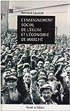 L'enseignement social de l'Eglise et l'économie de marché