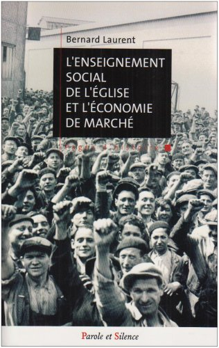 L'enseignement social de l'Eglise et l'économie de marché par Bernard Laurent