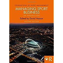 Managing Sport Business (Foundations of Sport Management)