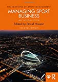 Managing Sport Business (Foundations of Sport Management)