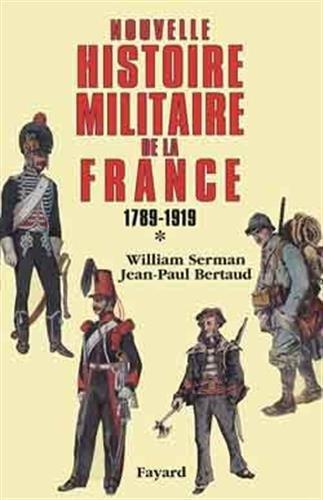 Nouvelle histoire militaire de la France, 1789-1919 tome 1