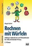Rechnen mit Würfeln: 2. Klasse - Addition, Subtraktion und Multiplikation bis 100 und darüber hinaus: Kopiervorlagen