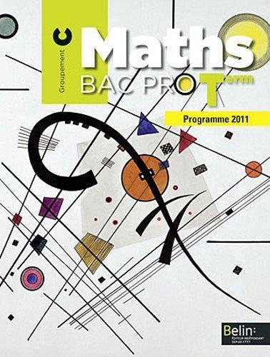 Maths Tle Bac pro : Groupement C, programme 2011 (1Cédérom) de Christophe Rejneri (5 mai 2011) Broché