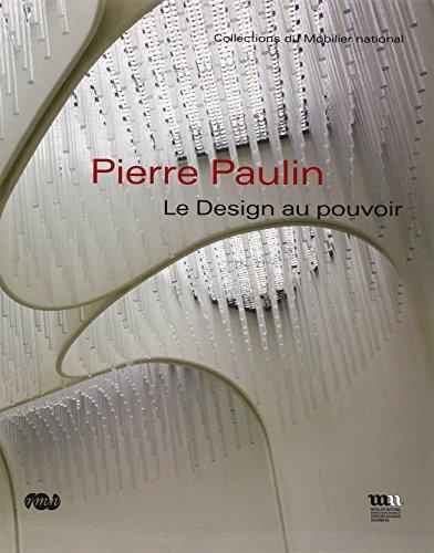 Pierre Paulin : Le Design au pouvoir