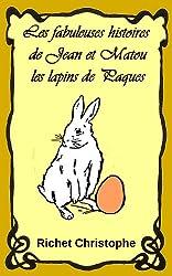 Les fabuleuses histoires  de Jean et Matou 2 les lapins de Pâques (les fabuleuses histoires de Jean et Matou) (French Edition)