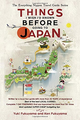 Japan Travel Guide: Things I Wish I'D Known Before Going To Japan (The Everything Nippon Travel Guide Series, Band 1)