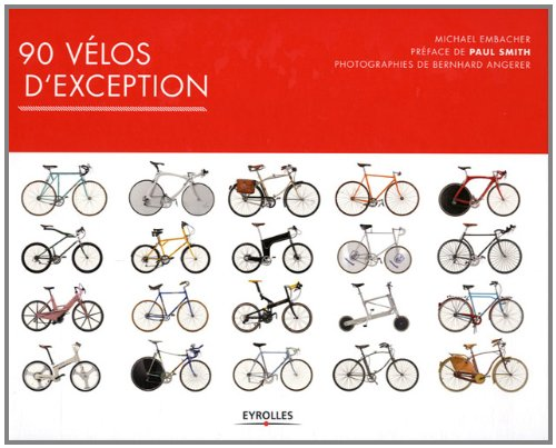90 vélos d'exception par Michael Embacher
