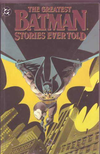 The Greatest Batman Stories Ever Told.