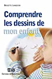 Comprendre les dessins de mon enfant (Guides pratiques) (French Edition)