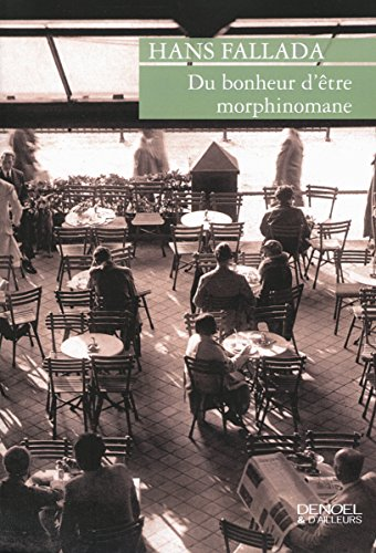Du Bonheur D Tre Morphinomane [Pdf/ePub] eBook