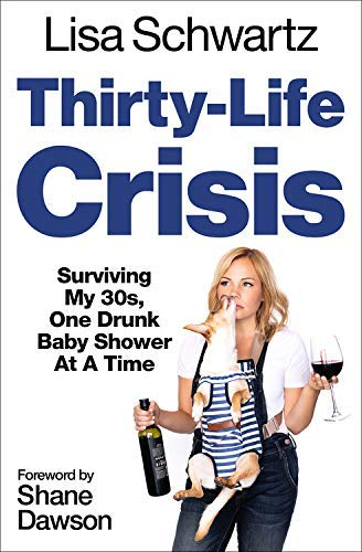 Thirty-Life Crisis: Navigating My Thirties, One Drunk Baby Shower at a Time (English Edition)