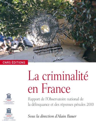 La criminalité en France : Rapport de l'Observatoire national de la délinquance et des réponses pénales 2010