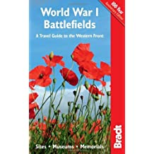 By John Ruler World War I Battlefields: A Travel Guide to the Western Front: Sites, Museums, Memorials (Bradt Travel Guides) (1st Edition)