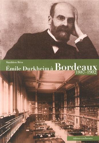 DURKHEIM A BORDEAUX (1887-1902) par Matthieu BERA