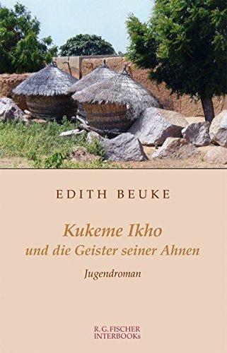 Kukeme Ikho und die Geister seiner Ahnen: Jugendroman (R.G. Fischer INTERBOOKs ECO)