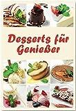 Desserts für Geniesser Rezepte geeignet für den Thermomix: der krönende Abschluss für Ihr Menü (Broschüre) [Pre-order 21-11-2017]