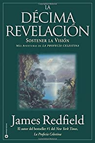 La Décima Revelacion par James Redfield