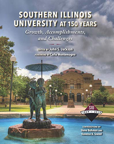 Southern Illinois University at 150 Years: Growth, Accomplishments, and Challenges (English Edition)