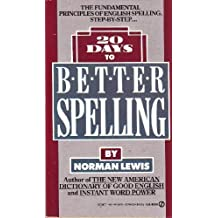 20 Days to Better Spelling (Signet) by Norman Lewis (1989-02-07)